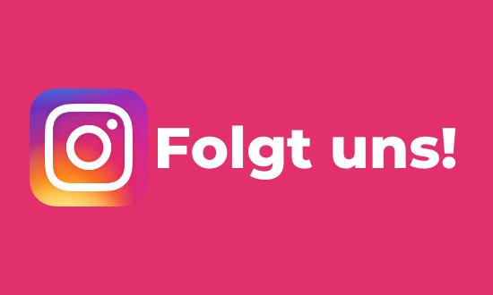 Folgt uns auf Instagram und verpasst keine Updates und tolle Angebote!